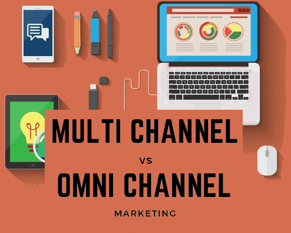 Digital marketing strategy - Multi Channel vs Omni Channel Marketing